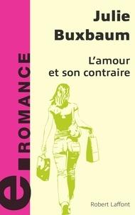 Julie Buxbaum - L'amour et son contraire.