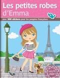 Julie Camel - Les petites robes d'Emma - Avec 300 stickers.