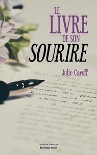 Julie Caroff - Le livre de son sourire.