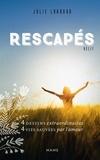 Julie Chaboud et Jean Vanier - Rescapés - 4 destins extraordinaires, 4 vies sauvées par l'amour.