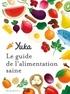 Julie Chapon et Anthony Berthou - Yuka - Le guide de l'alimentation saine.