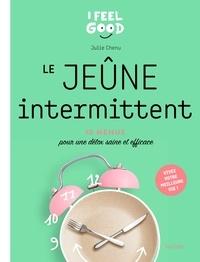Julie Chenu - Le jeûne intermittent - 10 programme pour une détox saine et efficace.