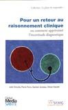 Julie Chouilly et Pierre Ferru - Pour un retour au raisonnement clinique ou comment apprivoiser l'incertitude diagnostique.