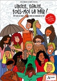 Julie Clavier et Claire Gosnon - Liberté, égalité, fous-moi la paix ! - Petit guide de survie contre les harceleurs de rue.
