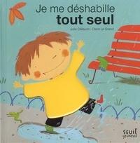 Julie Clélaurin et Claire Le Grand - Je me déshabille tout seul.