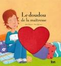 Julie Clélaurin et Marie Quentrec - Le doudou de la maîtresse.