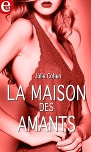 Julie Cohen - La maison des amants.