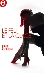 Julie Cohen - Le feu et la glace.