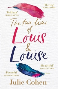 Julie Cohen - The two lives of Louis & Louise.