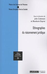 Julie Colemans et Baudouin Dupret - Ethnographies du raisonnement juridique.