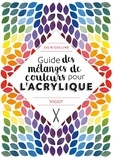 Julie Collins - Guide des mélanges de couleurs pour l'acrylique.