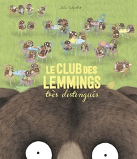 Julie Colombet - Le club des lemmings très distingués.
