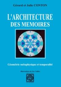 Julie Conton et Gérard Conton - L'architecture des mémoires - Géométrie métaphysique et temporalité.