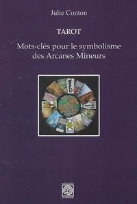 Julie Conton - Tarot - Mots-clés pour le symbolisme des Arcanes Mineurs.