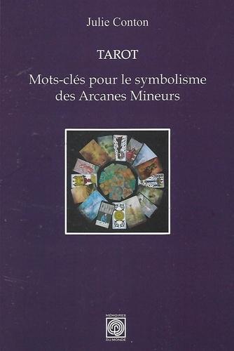 Tarot. Mots-clés pour le symbolisme des Arcanes Mineurs