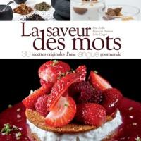 Julie Coppé et François Hamon - La saveur des mots - 30 recettes originales d'une langue gourmande.