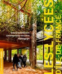 Julie Corteville et Laurent Kruszyk - Les lycées d'Île-de-France - Quand l'architecture contemporaine rencontre la pédagogie.