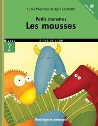 Julie Cossette et Lucie Papineau - Petits monstres  : Les mousses.