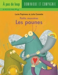 Julie Cossette et Lucie Papineau - Petits monstres  : Les pounes.
