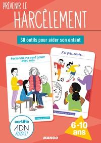 Julie Crouzillac et Emmanuelle Pioli - Prévenir le harcèlement - 30 outils pour aider son enfant.