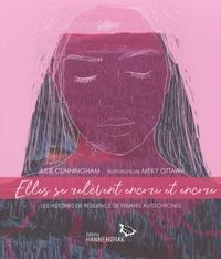 Julie Cunningham et Meky Ottawa - Elles se relevent encore et encore - Les histoires de résilience de femmes autochtones.