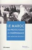 Julie d' Andurain et Hassan Aourid - Le Maroc du protéctorat à l'indépendance, une mémoire réussie ?.