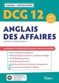 Julie Dancre et Sylvie Hadman - DCG 12 Anglais des affaires - Manuel + applications.