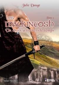Julie Dauge - Les MacKintosh Tome 3 : Un choix à travers le temps.