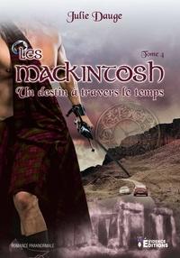 Julie Dauge - Les MacKintosh Tome 4 : Un destin à travers le temps.