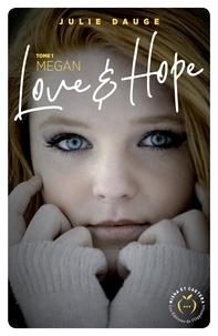 Julie Dauge - Dangerous Love  : Love and hope - tome 1 Megan.