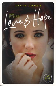 Julie Dauge - Love and hope Tome 2 : Ether.