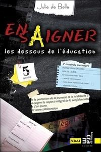 Julie de Belle - EnsAigner - Les dessous de l'éducation.