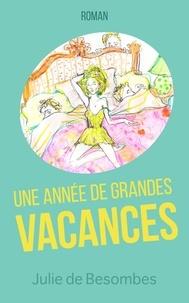 Julie de Besombes - Une année de grandes vacances.