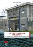 Julie de Dardel - Exporter la prison américaine - Le système carcéral colombien à l'ère du tournant punitif.