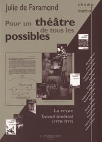 Julie de Faramond - Pour un théâtre de tous les possibles - La revue Travail théâtral (1970-1979).