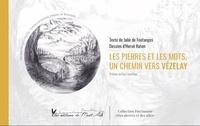 Julie de Fontanges - Les pierres et les mots, un chemin vers Vézelay.