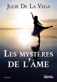 Julie De la Vega - Les mystères de l'âme.