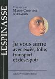 Julie de Lespinasse - Je vous aime avec excès, transport et désespoir.