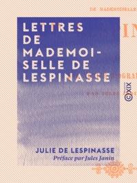 Julie de Lespinasse et Jules Janin - Lettres de Mademoiselle de Lespinasse.