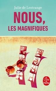 Julie de Lestrange - Nous, les magnifiques.