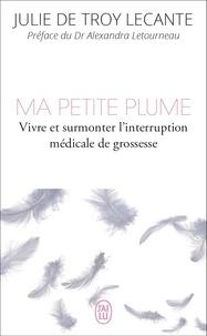 Téléchargement gratuit ebook j2ee Ma petite plume  - Vivre et surmonter l'interruption médicale de grossesse in French 9782290170960