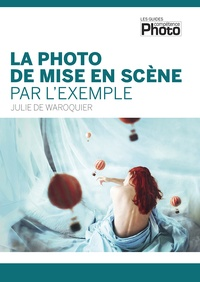 Julie de Waroquier - La photo de mise en scène par l'exemple.