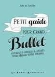 Julie de ZunZún - Petit guide pour grand Bullet - Astuces et conseils illustrés pour réussir votre Bullet Journal.