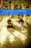 Julie Delalande - Des enfants entre eux - Des jeux, des règles, des secrets.