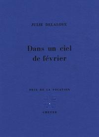 Julie Delaloye - Dans un ciel de février.