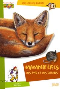 Julie Delfour et Anne Eydoux - Mammifères des bois et des champs.