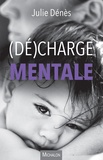Julie Dénès - (Dé)charge mentale.