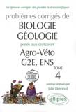 Julie Denoeud - Problèmes corrigés de biologie-géologie posés aux concours de Agro-Véto, G2E, ENS, 2007-2010 - Tome 4.