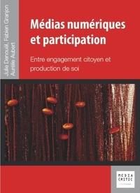 Julie Denouël et Fabien Granjon - Médias numériques et participation - Entre engagement citoyen et production de soi.
