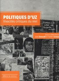 Julie Denouël et Fabien Granjon - Politiques d'Uz - Vivacités critiques du réel.